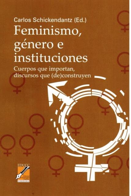 FEMINISMO , GENERO E INSTITUCIONES