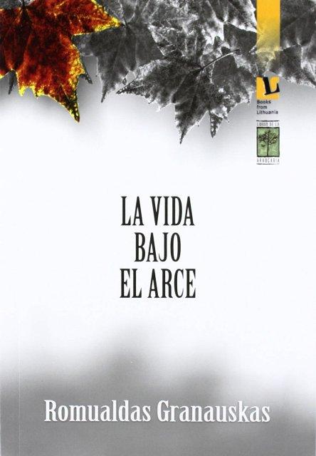 LA VIDA BAJO EL ARCE