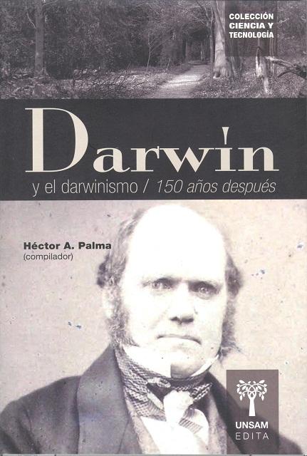 DARWIN Y EL DARWINISMO / 150 AÑOS DESPUES