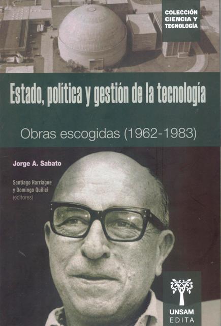 ESTADO , POLITICA Y GESTION DE LA TECNOLOGIA . OBRAS ESCOGIDAS ( 1962 - 1983 )