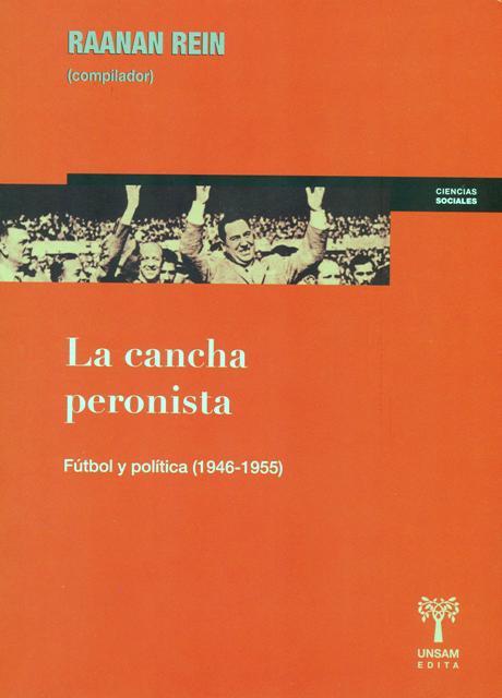 LA CANCHA PERONISTA - FUTBOL Y POLITICA (1946-1955)