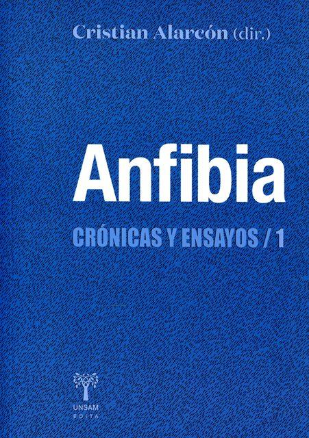 ANFIBIA . CRONICAS Y ENSAYOS 1
