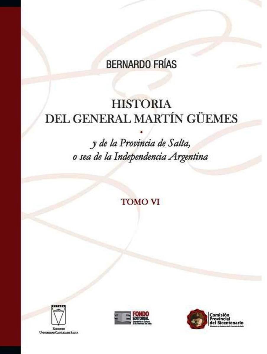 HISTORIA (VI) DEL GENERAL MARTIN GUEMES