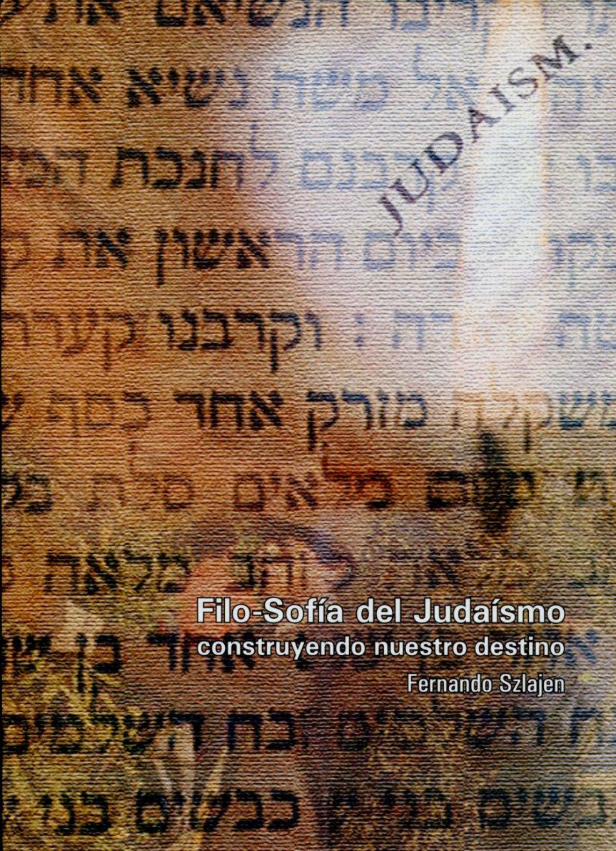 FILO - SOFIA DEL JUDAISMO , CONSTRUYENDO NUESTRO DESTINO