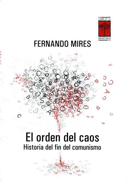 EL ORDEN DEL CAOS . HISTORIA DEL FIN DEL COMUNISMO
