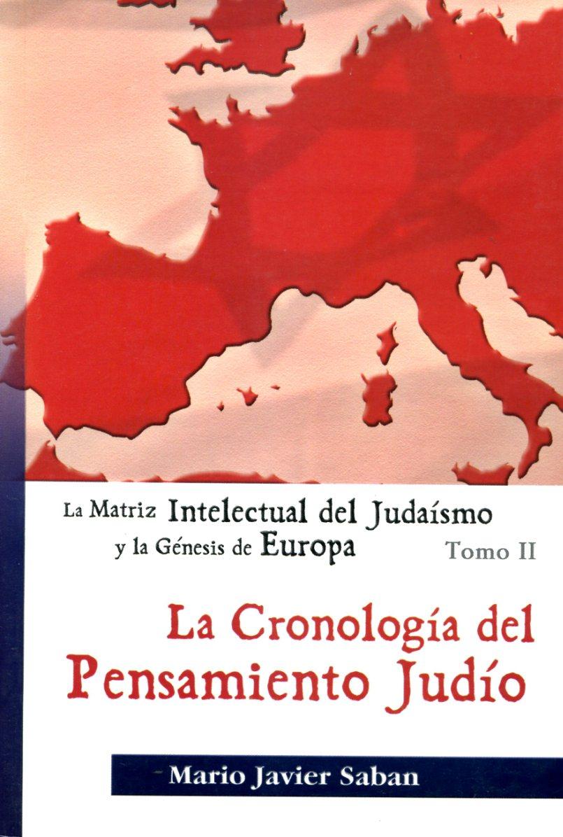 LA MATRIZ INTELECTUAL (T.2) LA CRONOLOGIA DEL PENSAMIENTO JUDIO