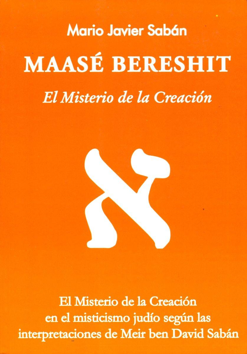 MAASE BERESHIT . EL MISTERIO DE LA CREACION
