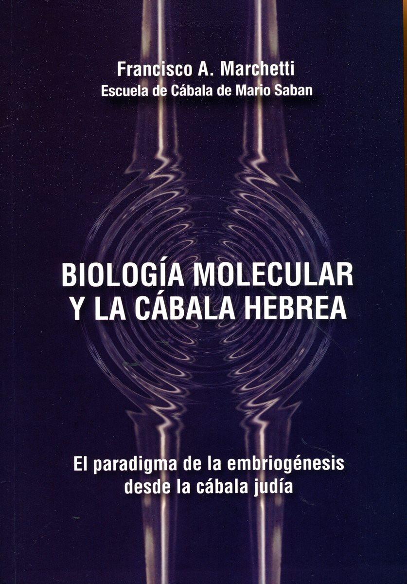 BIOLOGIA MOLECULAR Y LA CABALA HEBREA