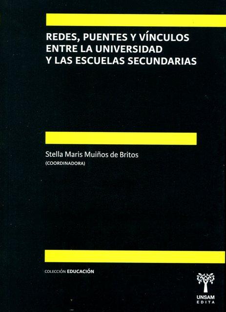 REDES , PUENTES Y VINCULOS ENTRE LA UNIVERSIDAD Y LAS ESCUELAS SECUNDARIAS