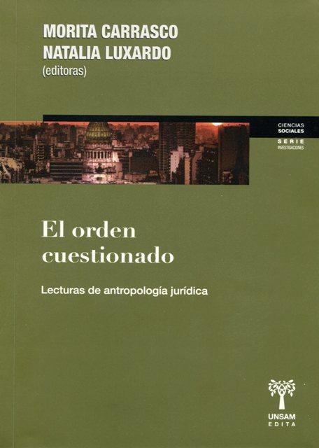 EL ORDEN CUESTIONADO . LECTURAS DE ANTROPOLOGIA JURIDICA