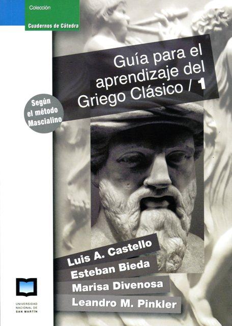 GUIA PARA EL APRENDIZAJE DEL GRIEGO CLASICO / 1