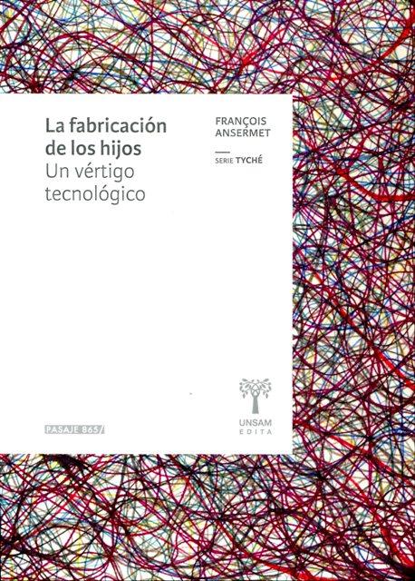LA FABRICACION DE HIJOS . UN VERTIGO TECNOLOGICO
