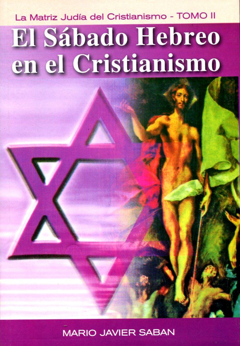 EL SABADO HEBREO EN EL CRISTIANISMO