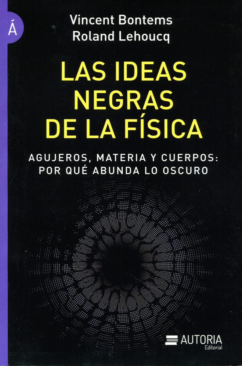 LAS IDEAS NEGRAS DE LA FISICA
