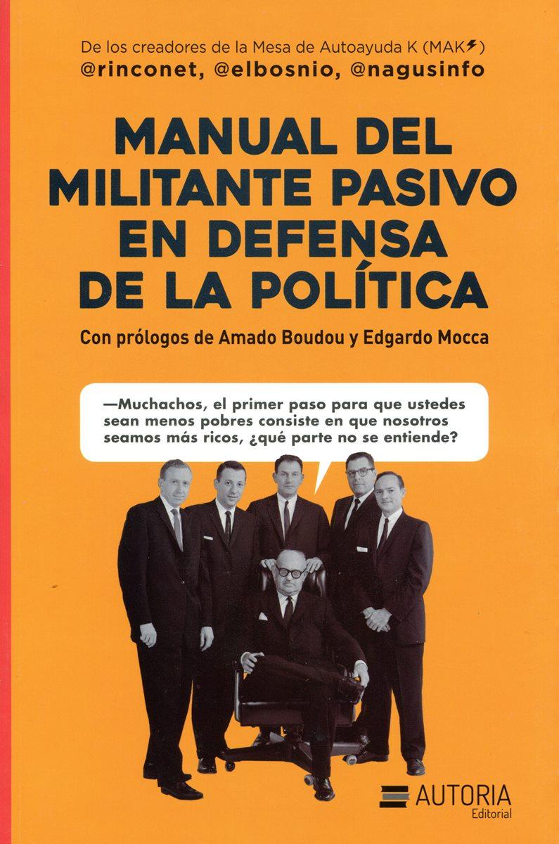 MANUAL DEL MILITANTE PASIVO EN DEFENSA DE LA POLITICA