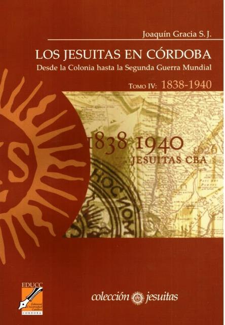 LOS JESUITAS T.IV EN CORDOBA (DESDE 1838-1940)