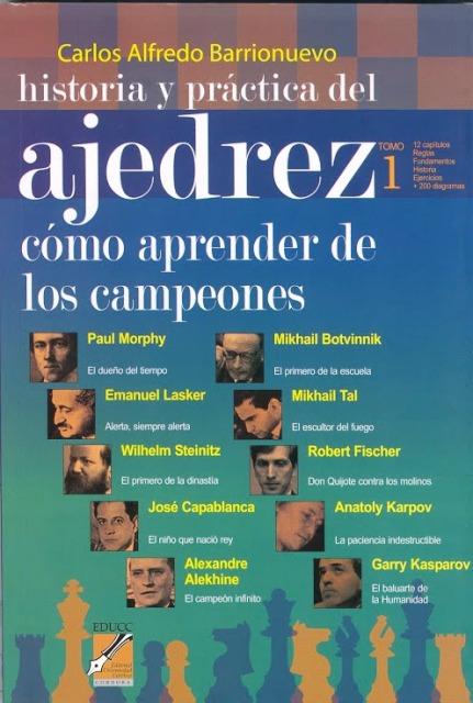 AJEDREZ, HISTORIA Y PRACTICA, COMO APRENDEN DE LOS CAMPEONES (T.I)