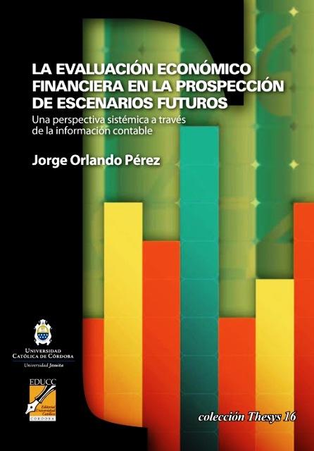 EVALUACION ECONOMICO FINANCIERA EN LA PROSPECCION DE ESCENARIOS FUTUROS
