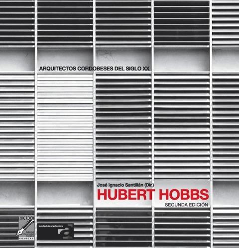 HUBERT HOBBS . ARQUITECTOS CORDOBESES DEL SIGLO XX