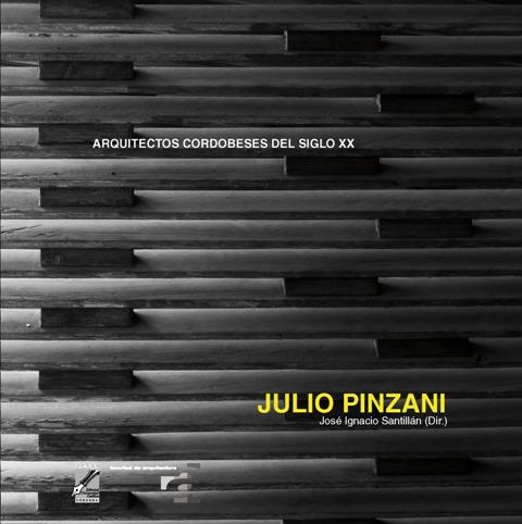 JULIO PINZANI . ARQUITECTOS CORDOBESES DEL SIGLO XX
