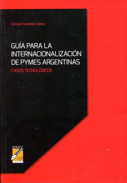 PYMES ARGENTINAS GUIA PARA LA INTERNACIONALIZACION DE . CASOS TECNOLOGICOS