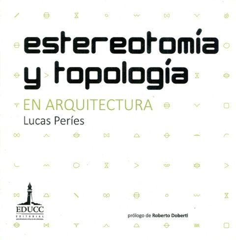 ESTEREOTOMIA Y TOPOLOGIA . EN ARQUITECTURA