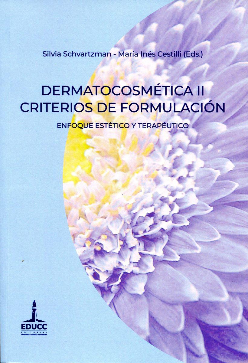 DERMATOCOSMETICA II CRITERIOS DE FORMULACION . ENFOQUE ESTETICO Y TERAPEUTICO