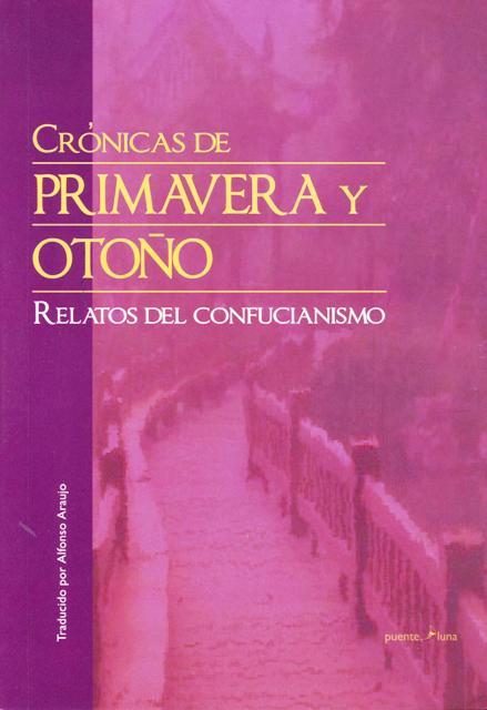 CRONICAS DE PRIMAVERA Y OTOÑO . RELATOS DEL CONFUCIANISMO