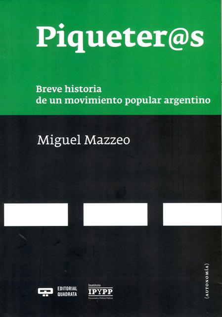 PIQUETER@S . BREVE HISTORIA DE UN MOVIMIENTO POPULAR ARGENTINO