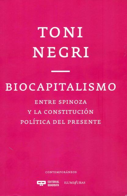 BIOCAPITALISMO . ENTRE SPINOZA Y LA CONSTITUCION POLITICA DEL PRESENTE