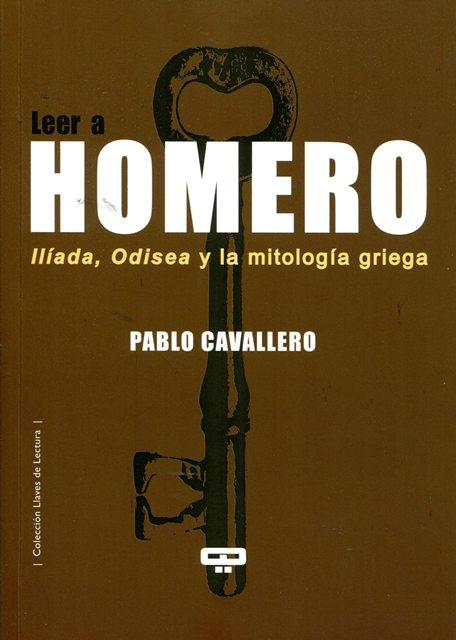 LEER A HOMERO - ILIADA , ODISEA Y LA MITOLOGIA GRIEGA