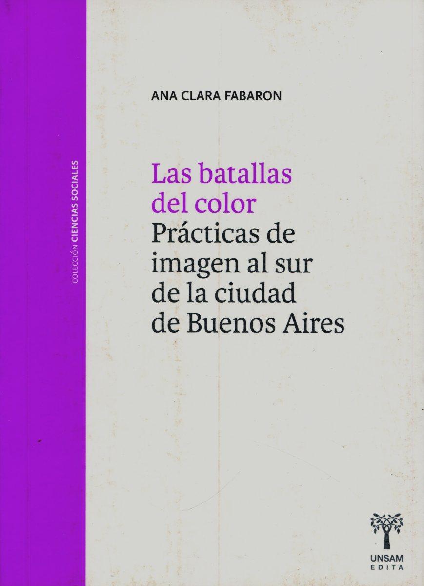 LAS BATALLAS DEL COLOR . PRACTICAS DE IMAGEN AL SUR DE LA CIUDAD DE BUENOS AIRES