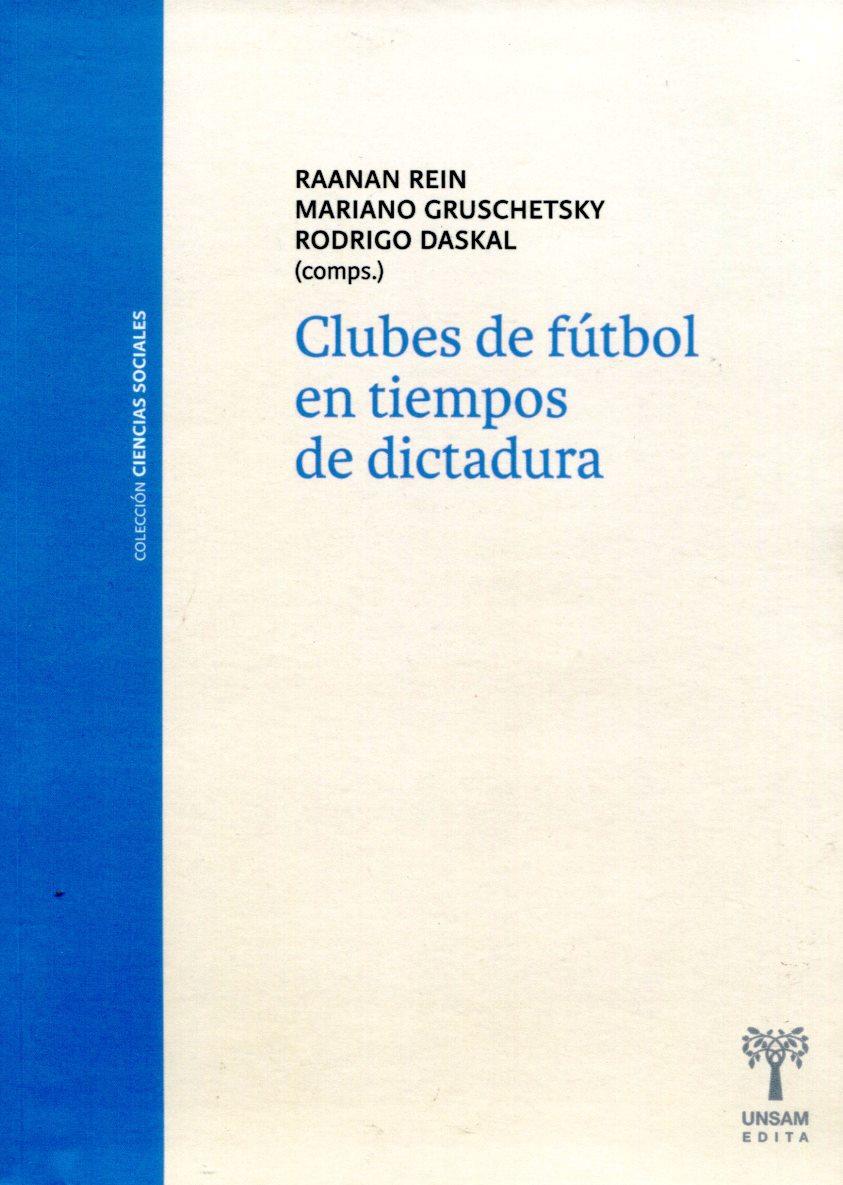 CLUBES DE FUTBOL EN TIEMPOS DE DICTADURA NVA.ED.