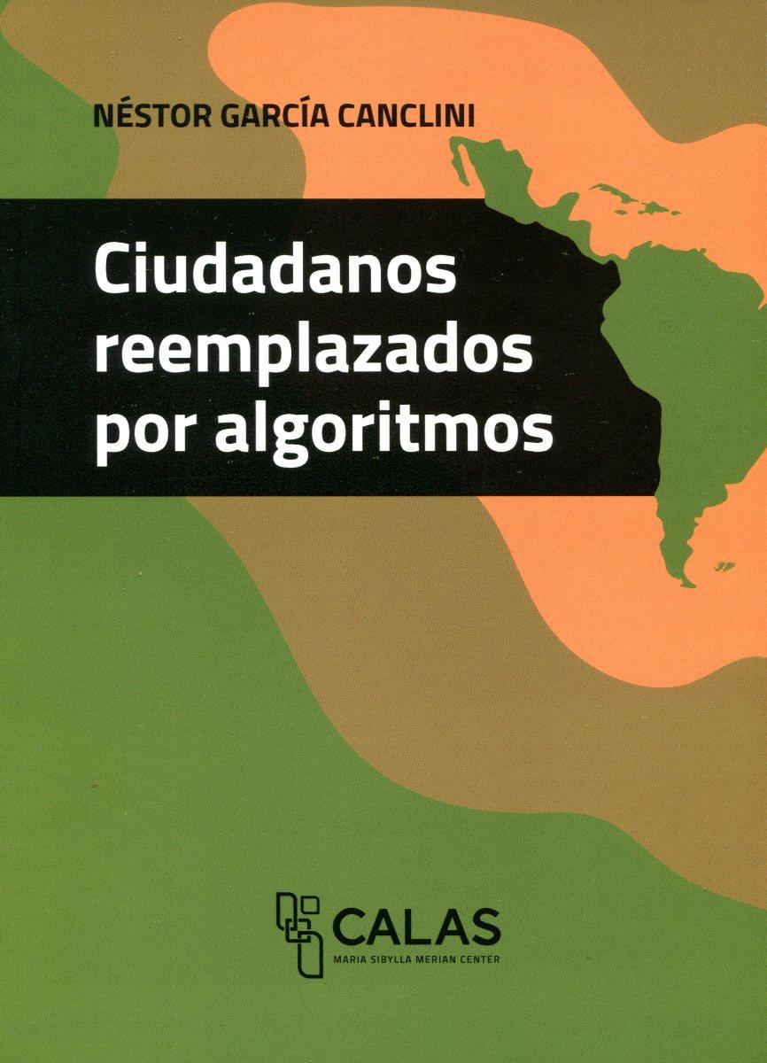 CIUDADANOS REEMPLAZADOS POR ALGORITMOS - COLECCION CALAS