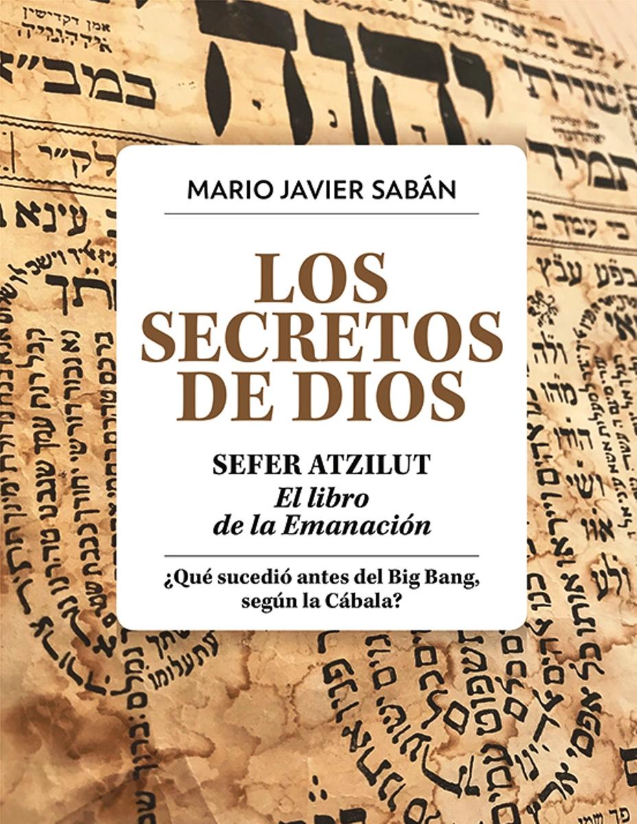 LOS SECRETOS DE DIOS . SEFER ATZILUT. EL LIBRO DE LA EMANACION