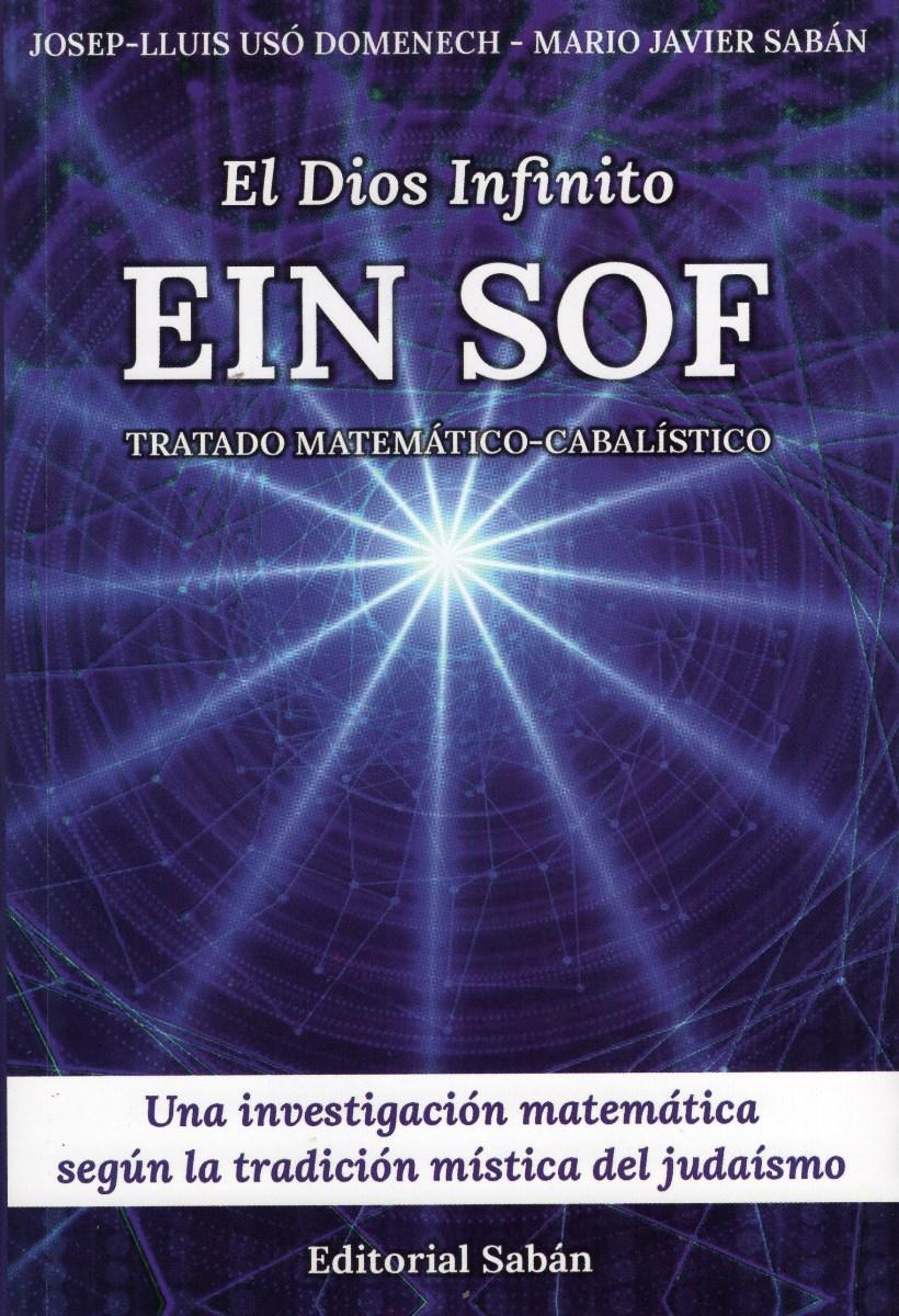 EL DIOS INFINITO . EIN SOF . TRATADO MATEMATICO - CABALISTICO