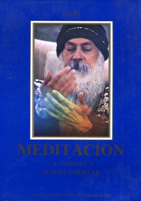 LA MEDITACION . PRIMERA Y ULTIMA