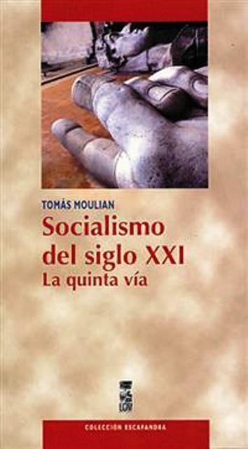 SOCIALISMO DEL SIGLO XXI . LA QUINTA VIA