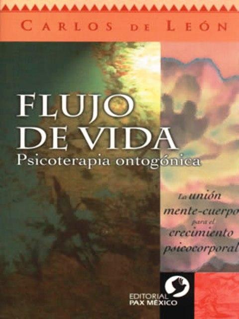 FLUJO DE LA VIDA . PSICOTERAPIA ONTOGONICA