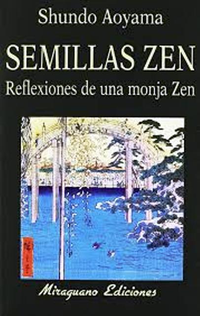 SEMILLAS ZEN - REFLEXIONES DE UNA MONJA ZEN