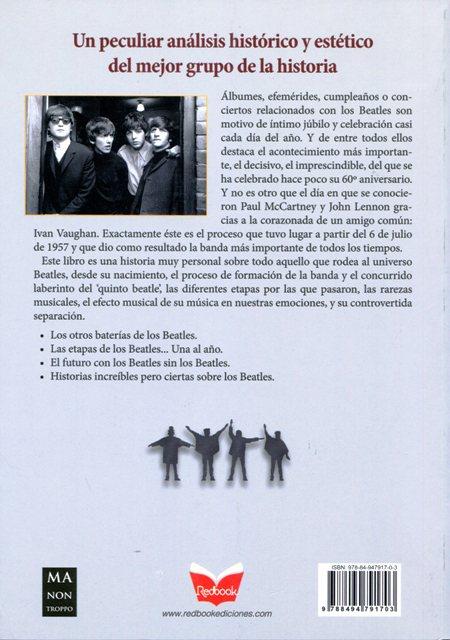 UNA HISTORIA DE LOS BEATLES . LAS CLAVES DEL PORQUE SON EL MEJOR GRUPO DE LA HISTORIA