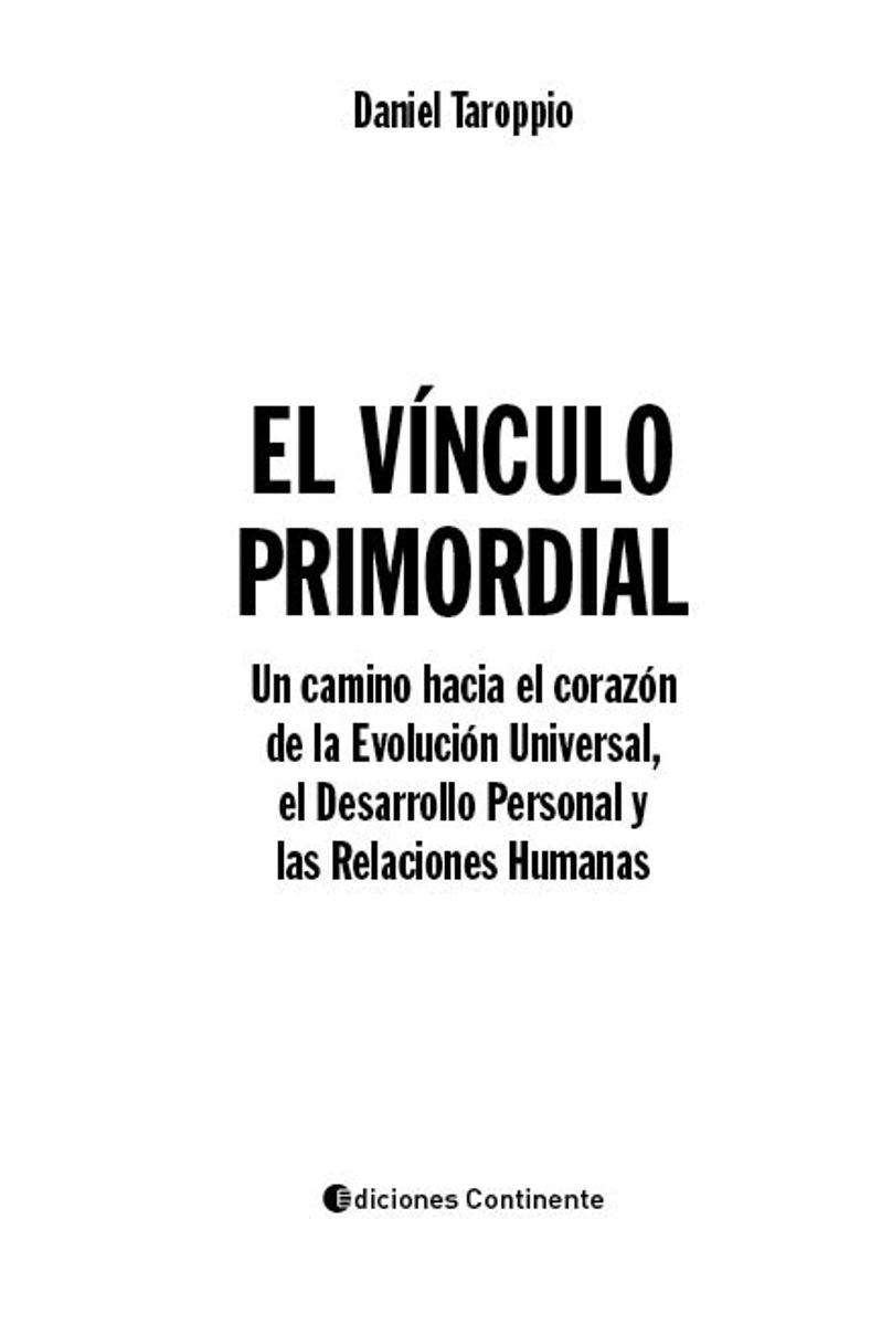EL VINCULO PRIMORDIAL . EVOLUCION COSMICA , DESARROLLO PERSONAL Y RELACIONES HUMANAS