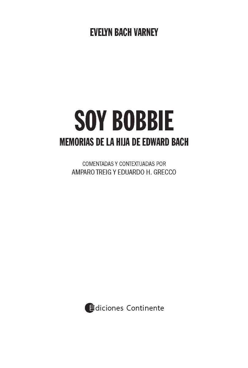 SOY BOBBIE . MEMORIAS DE LA HIJA DE EDWARD BACH