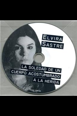 LA SOLEDAD DE UN CUERPO ACOSTUMBRADO A LA HERIDA (C/ CD)