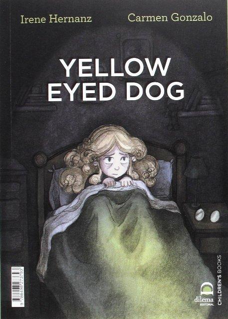 EL PERRO DE OJOS AMARILLOS / YELLOW EYED DOG (BILINGUE)